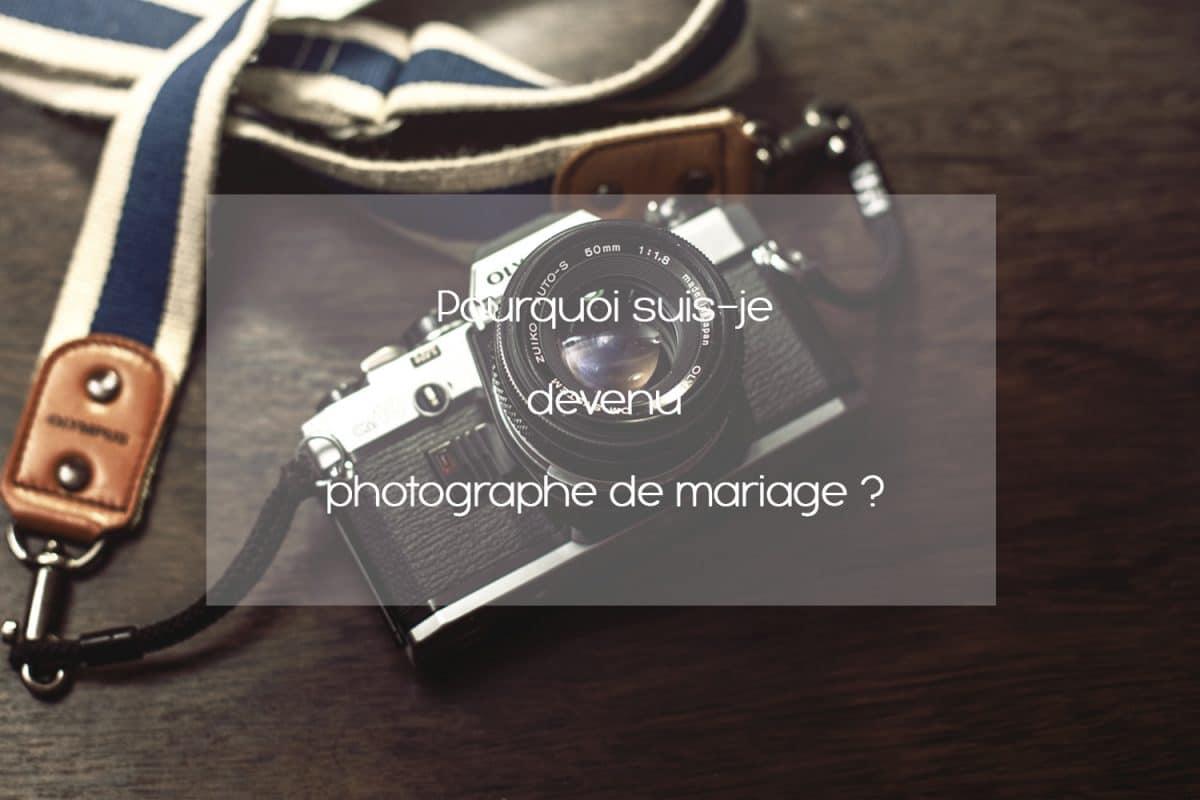 Pourquoi-suis-je-devenu-photographe-de-mariage-le-comptoir-photo-WEB